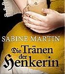 Die Tränen der Henkerin von Sabine Martin