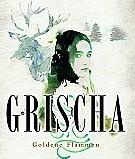 Grischa Goldene Flammen von Leigh Bardugo