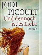 Und dennoch ist es Liebe von Jodi Picoult