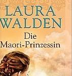 Die Maori-Prinzessin von Laura Walden