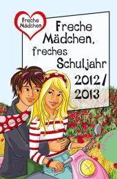 Freche Mädchen - freches Schuljar 2012, 2013