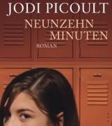 Neunzehn Minuten von Jodi Picoult