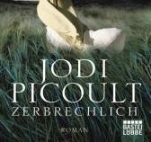 Zerbrechlich von Jodi Picoult