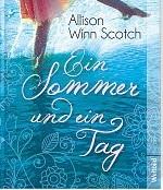 Ein Sommer und ein Tag von Allison Winn Scotch