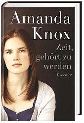Zeit gehört zu werden von Amanda Knox