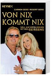 Von nix kommt nix von Robert und Carmen Geiss
