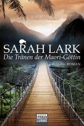 Die Tränen der Maori-Göttin von Sarah Lark