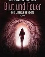 Die Überlebenden, Blut und Feuer von Alexandra Bracken