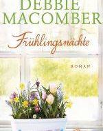 Debbie Macomber - Frühlingsnächte