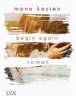 Mona Kasten - Begin again