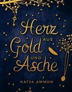 Herz aus Gold und Asche von Katja Ammon