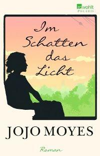 Im Schatten das Licht von Jojo Moyes