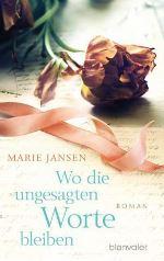 Wo die ungesagten Worte bleiben von Marie Jansen