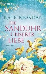 Die Sanduhr unserer Liebe von Kate Riordan