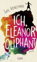 Ich, Eleanor Oliphant von Gail Honeyman